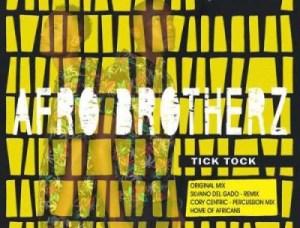 Afro Brotherz - Tick Tock (Original Mix)